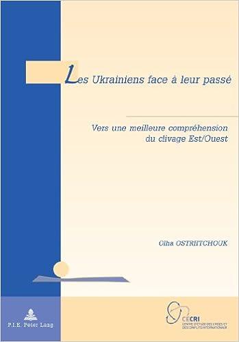 Lire un Les Ukrainiens face à leur passé : Vers une meilleure compréhension du clivage Est-Ouest epub, pdf