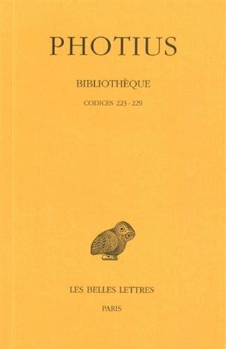 Bibliothèque: Tome IV : Codices 223-229. (Collection Des Universites de France Serie Grecque) (French Edition) ()
