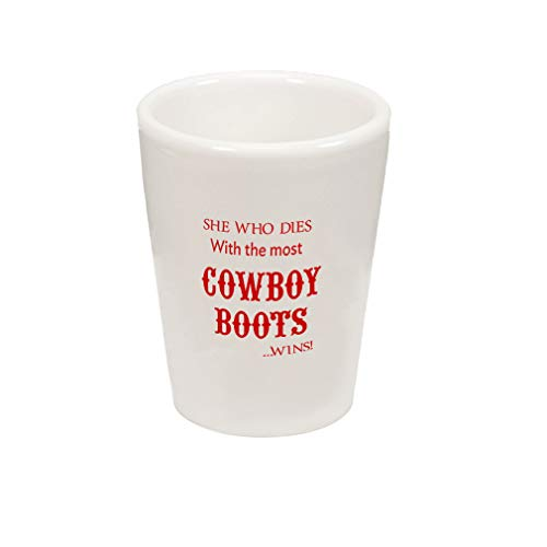 Style In Print Red She Who Dies with The Most Cowboy Boots Wins Ceramic Shot Glass Cup]()