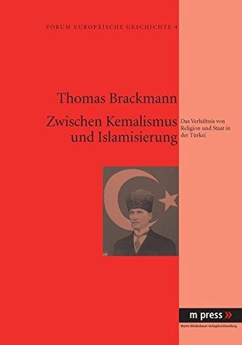 Zwischen Kemalismus und Islamisierung: Das Verhältnis von Religion und Staat in der Türkei