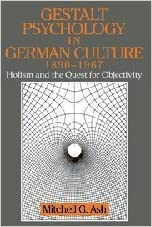 Livres électroniques gratuits à télécharger en ligne Gestalt Psychology in German Culture, 1890-1967: Holism and the Quest for Objectivity (Cambridge Studies in the History of Psychology) by Mitchell G. Ash (1996-01-26) in French PDF