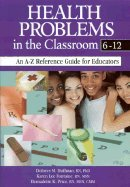 Download Health Problems in the Classroom 6 12 An A Z Reference Guide for Educators ebook