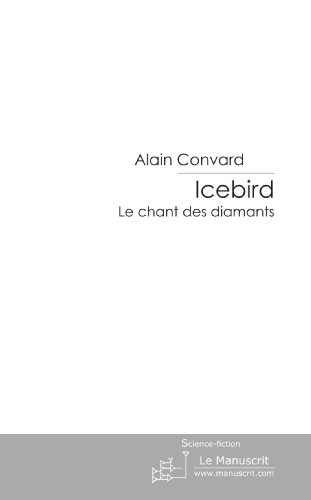 Icebird: Le chant des diamants (French Edition)