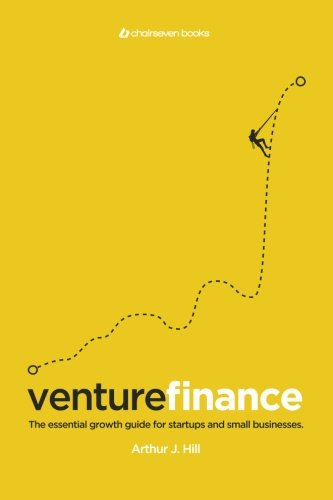 Venture Finance: The essential growth guide for