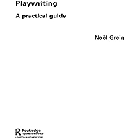 Playwriting: A Practical Guide (English Edition)