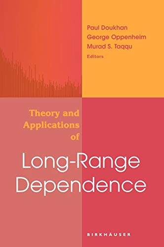 Theory and Applications of Long-Range Dependence (Theory And Applications Of Long Range Dependence)