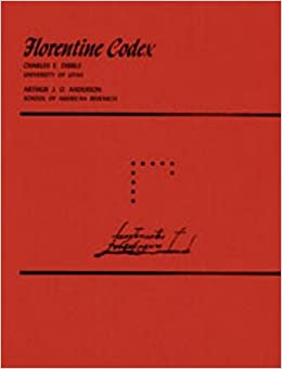 Florentine Codex: Volume 10: Book 10: The People Florentine Codex; A General History of the Things of New Spain