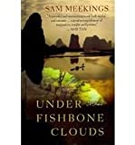 Under Fishbone Clouds, Sam Meekings, 1410435822