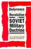 Deterrence and the Revolution in Soviet Military Doctrine, Garthoff, Raymond L., 0815730551