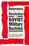 Deterrence and the Revolution in Soviet Military Doctrine, Garthoff, Raymond L., 0815730551