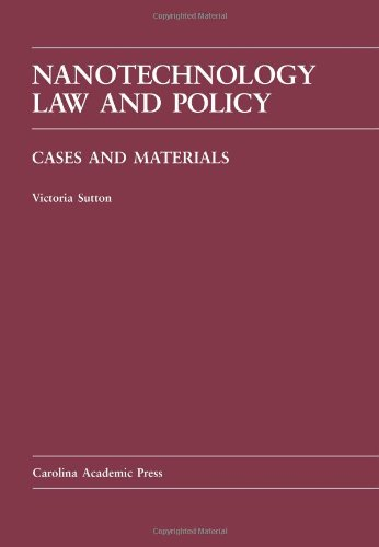 Nanotechnology Law and Policy (Law Casebook Series)