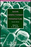 Sugar Confectionery Manufacture, Jackson, E. B., 0751401978