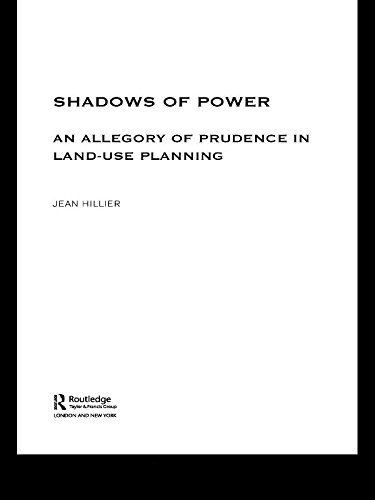 (Shadows of Power: An Allegory of Prudence in Land-Use Planning (RTPI Library Series))