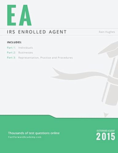 irs enrolled agent exam study guide 2015 2016 rain hughes rh amazon com enrolled agent study guide 2016 irs enrolled agent study guide 2017