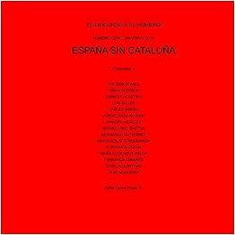 España sin Cataluña (El Discurso y el Número): Amazon.es: Pazos R., Oscar: Libros