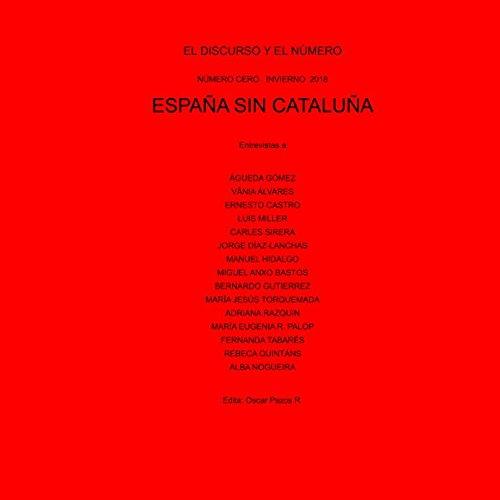 España sin Cataluña (El Discurso y el Número): Amazon.es: Pazos R ...