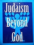 Judaism Beyond God (Library of Secular Humanistic Judaism)