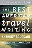 The Best American Travel Writing 2008, , 0618858636