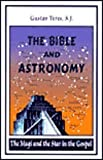The Bible and Astronomy : The Magi and the Star in the Gospel, Teres, Gustav, 8256013419