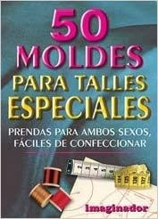 50 moldes para talles especiales / 50 molds for special sizes (Spanish Edition) (Spanish) Paperback – October 31, 2001