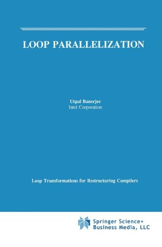 Loop Parallelization (Loop Transformations for Restructuring Compilers) by Brand: Springer