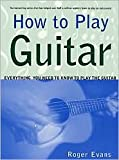 How to Play Guitar: Everything You Need to Know to Play the Guitar Publisher: St. Martin's Griffin; Revised edition