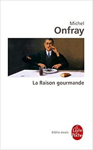 La raison gourmande - Michel Onfray sur Bookys