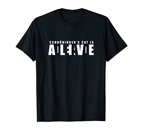 Schrodinger's Cat is Alive or Dead - The Famous Geek Shirt (Dead Alive T Shirt)