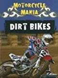 img - for Dirt Bikes (Motorcycle Mania) book / textbook / text book