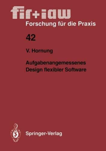 Aufgabenangemessenes Design flexibler Software (fir+iaw Forschung für die Praxis) (Delaware Edition)