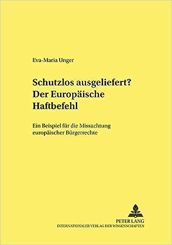 der europische haftbefehl ein beispiel fr die missachtung europischer brgerrechte frankfurter kriminalwissenschaftliche studien amazonde eva maria - Burgerrechte Beispiele
