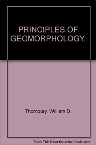 Principles Of Geomorphology William Thornbury Amazon Books