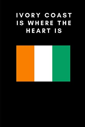 IVORY COAST IS WHERE THE HEART IS: Country Flag A5 Notebook to write in with 120 pages