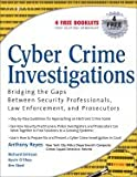 img - for Cyber Crime Investigations (07) by Reyes, Anthony - Brittson, Richard - O'Shea, Kevin - Steele, Ja [Paperback (2007)] book / textbook / text book