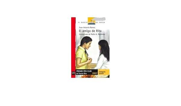 El Amigo de Rita (Juan Antonio Ramos): Juan Antonio Ramos: 9781933279947: Amazon.com: Books