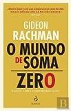 img - for O Mundo de Soma Zero As pol ticas, o poder e a prosperidade depois do crash (Portuguese Edition) book / textbook / text book