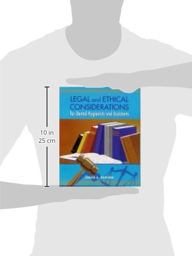 Legal And Ethical Considerations For Dental Hygienists And Assistants