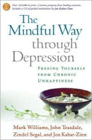The Mindful Way through Depression Publisher: The Guilford Press