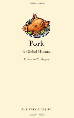 Pork: A Global History (Edible)