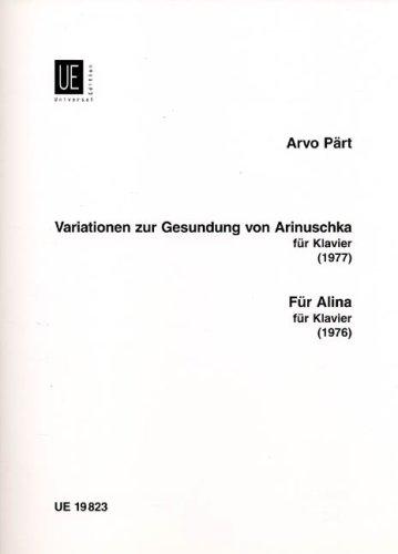 Variationen zur Gesundung von Arinuschka; Für Alina, für Klavier