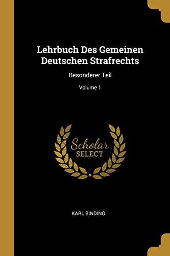 Lehrbuch Des Gemeinen Deutschen Strafrechts: Besonderer Teil; Volume 1