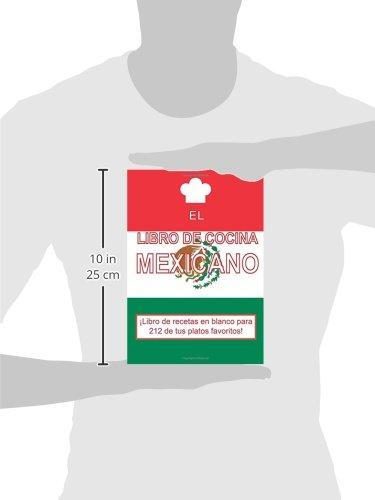 El libro de cocina mexicano: Libro de recetas en blanco para 212 de tus platos favoritos! (Español) (Spanish Edition): Go Go Kabuki Ltd.: 9781502323316: ...