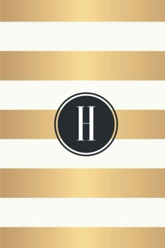 """Read Online H: White and Gold Stripes / Black Monogram Initial """"H"""" Notebook: (6 x 9) Diary, 90 Lined Pages, Smooth Glossy Cover PDF"""