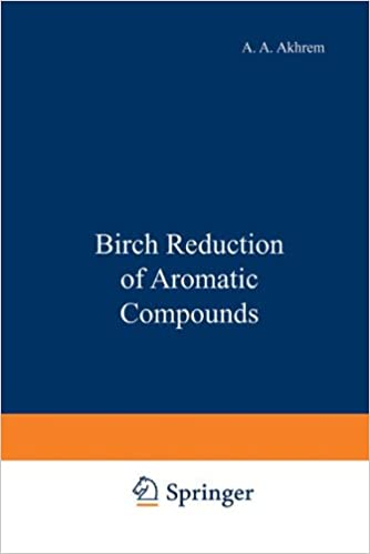 Birch Reduction of Aromatic Compounds