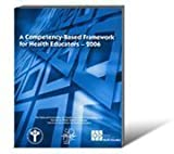 A Competency-Based Framework for Health Educators - 2006, , 0965257037