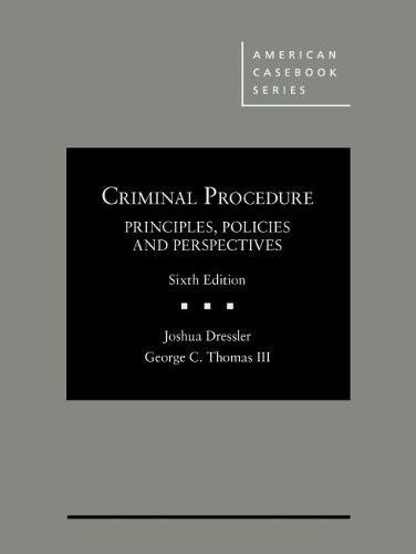 Criminal Procedure, Principles, Policies and Perspectives (American Casebook Series) PDF