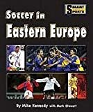 Soccer in Eastern Europe, Mike Kennedy and Mark Stewart, 1599534452