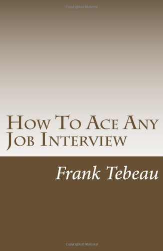 How To Ace Any Job Interview: Interviewing Tips: Interview For Success