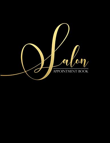 Salon Appointment Book: An Undated Appointment Planner (Undated Schedule Organizers for Salons and HairDressers with 2019 Calendar) (Dental Schedule Book)