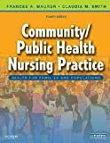 img - for Community/Public Health Nursing Practice: Health for Families and Populations 4th (forth) edition book / textbook / text book